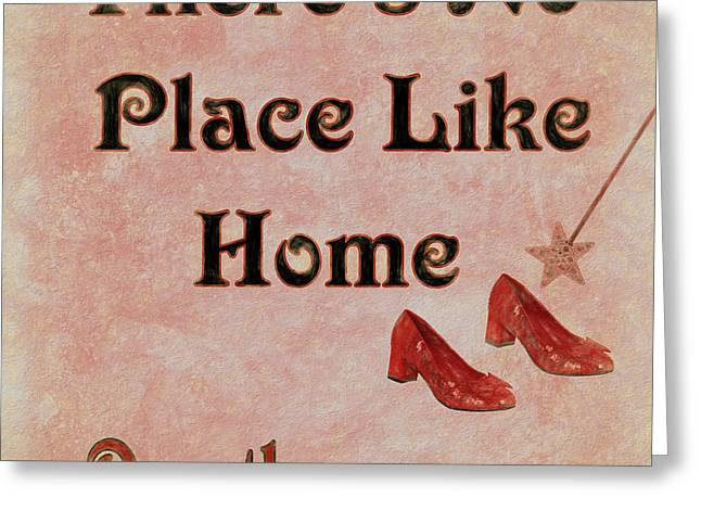 There's No Place Like Home Greeting Card by Dan Sproul