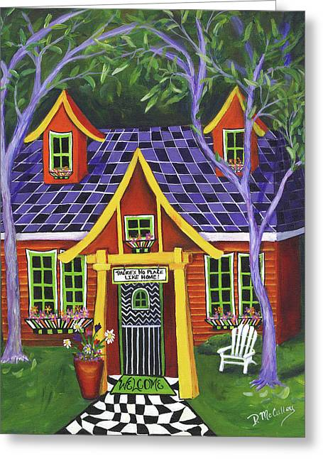 There's No Place Like Home Greeting Card by Debbie McCulley