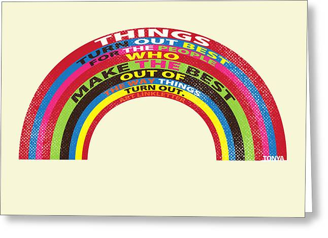 Things Turn Out Best Greeting Card by Tonya Doughty