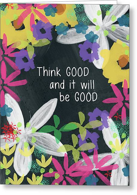 Think Good- Art By Linda Woods Greeting Card