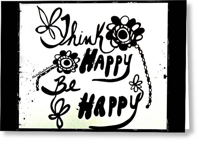 Greeting Card featuring the drawing Think Happy Be Happy by Rachel Maynard