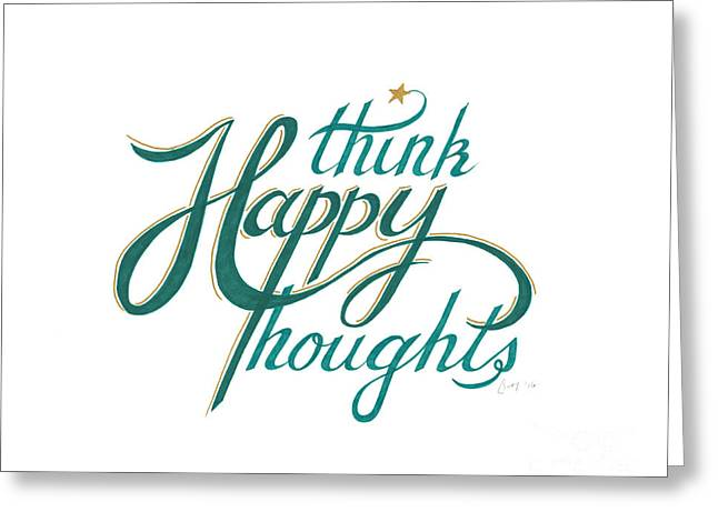 Greeting Card featuring the drawing Think Happy Thoughts by Cindy Garber Iverson