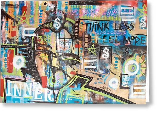 Think Less Feel More Greeting Card by Wall  Street