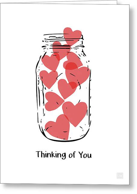 Greeting Card featuring the mixed media Thinking Of You Jar Of Hearts- Art By Linda Woods by Linda Woods
