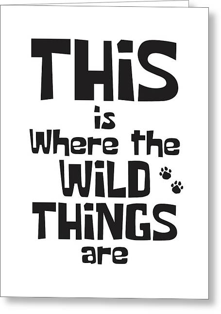 This Is Where The Wild Things Are Greeting Card