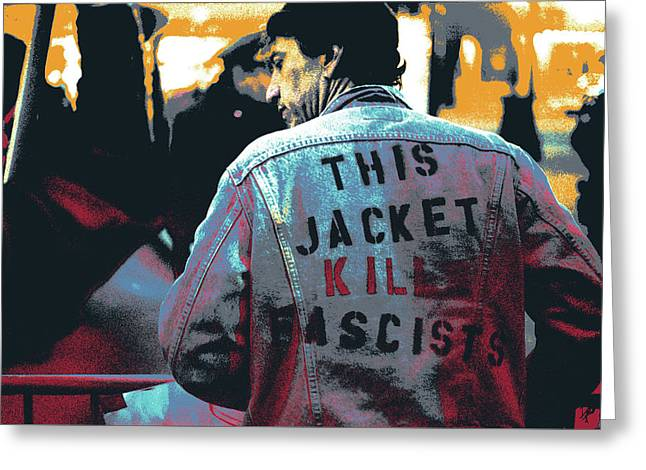 This Jacket Kills Fascists Greeting Card by Shay Culligan