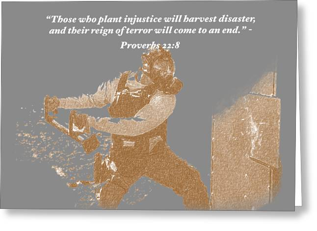 Those Who Plant Injustice Will Harvest Disaster Greeting Card