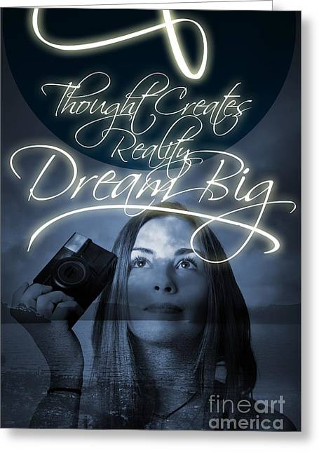 Thought Creates Reality. Dream Big Greeting Card