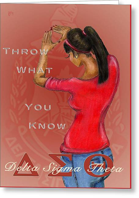 Throw What You Know Series - Delta Sigma Theta 2 Greeting Card by BFly Designs