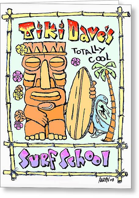 Tiki Dave's Greeting Card by Aaron Bodtcher