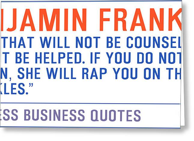 Timeless Business Quotes By Benjamin Franklin Greeting Card by Celestial Images
