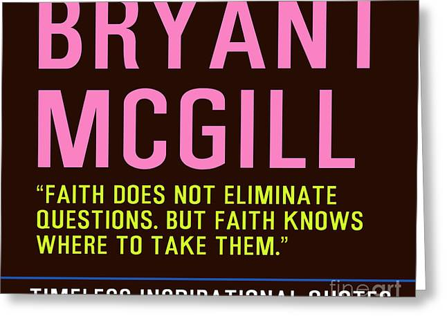 Timeless Inspirational Quotes - Bryant Mcgill Greeting Card by Celestial Images