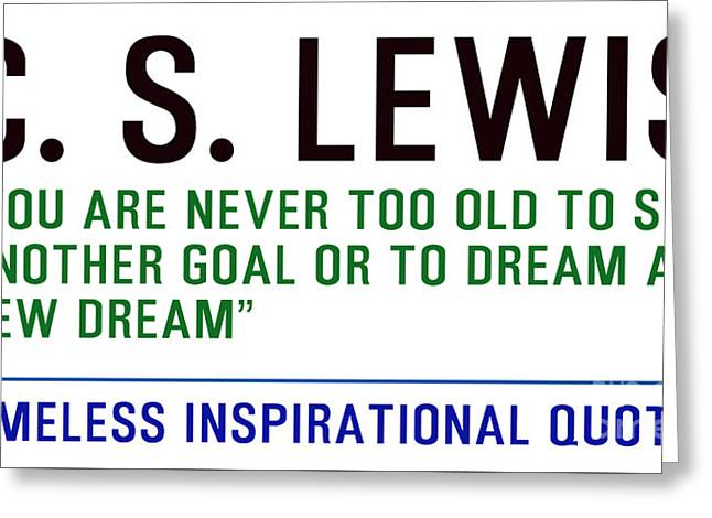 Timeless Inspirational Quotes - C S Lewis Greeting Card
