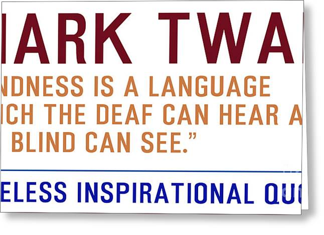 Timeless Inspirational Quotes -mark-twain Greeting Card by Celestial Images