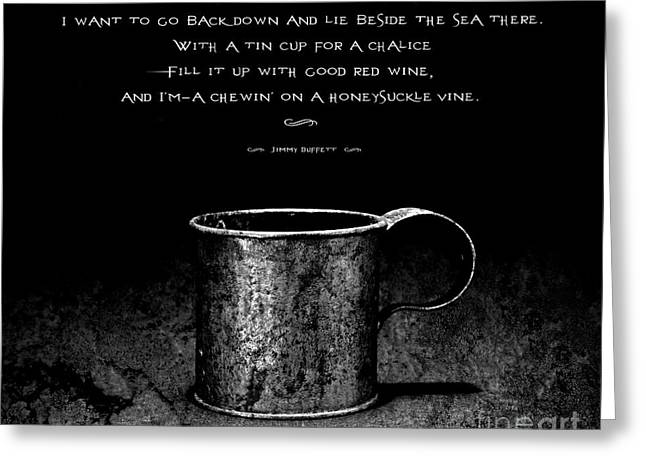 Tin Cup Chalice Lyrics Greeting Card