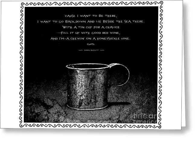 Tin Cup Chalice Lyrics With Wavy Border Greeting Card by John Stephens