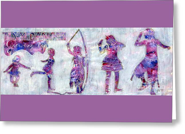 Tiny Dancer Growing Up Greeting Card by Lori Kingston