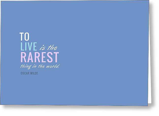 To Live Is The Rarest Greeting Card