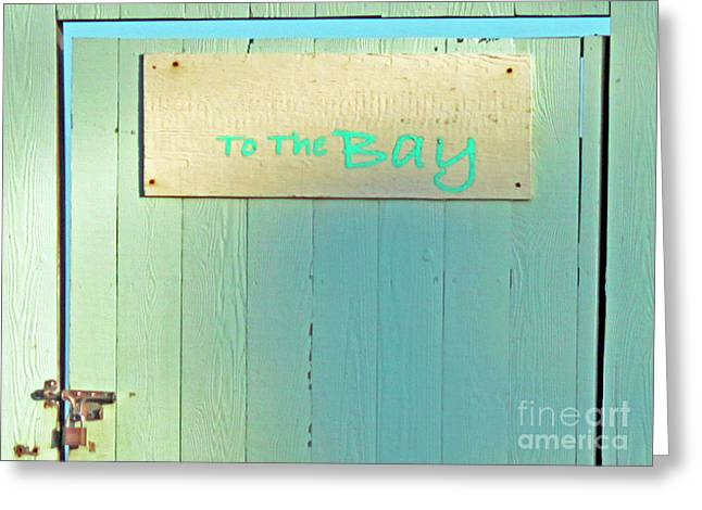 To The Bay Greeting Card