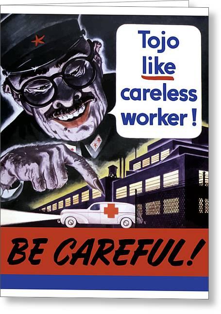 Tojo Like Careless Workers - Ww2 Greeting Card