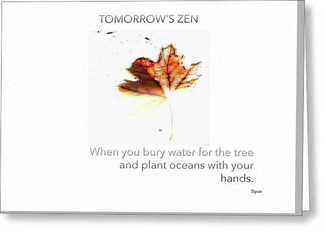 Tomorrow's Zen  Greeting Card by Steven Digman