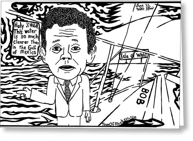 Tony Hayward Sailing For A Reason By Yonatan Frimer Greeting Card