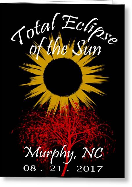 Total Eclipse T-shirt Art Murphy Nc Greeting Card by Debra and Dave Vanderlaan