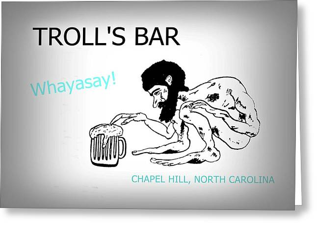 Troll's Bar Chapel Hill Nc Greeting Card