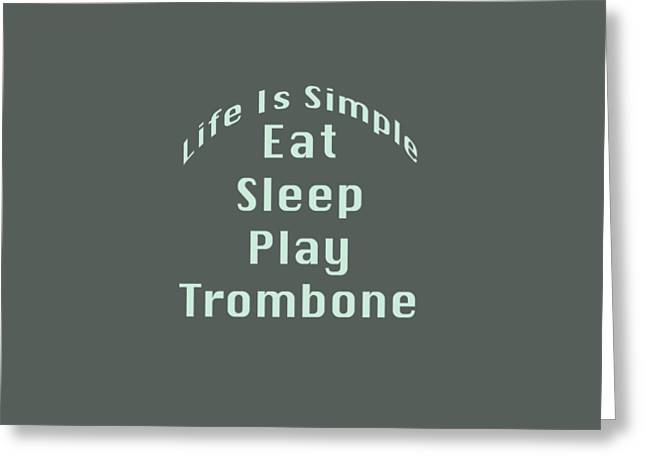 Trombone Eat Sleep Play Trombone 5518.02 Greeting Card