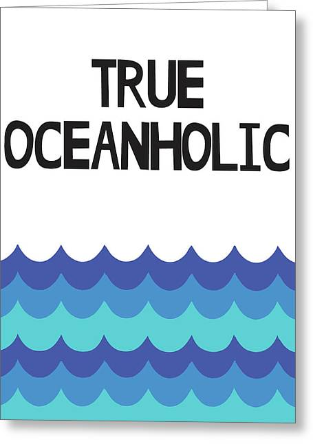 True Oceanholic Greeting Card