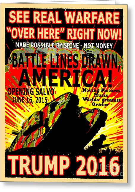 Trump 2016 War Declared Greeting Card by Ron Tackett