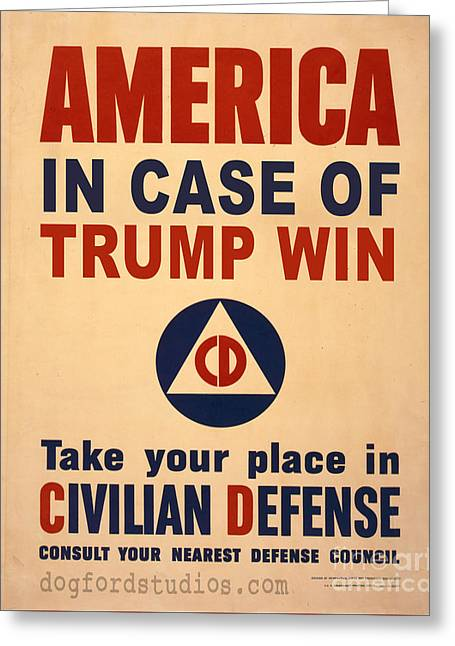 Trump Win Warning Greeting Card by Edward Fielding