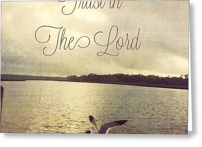 Trust In The Lord #trust #inspirational Greeting Card