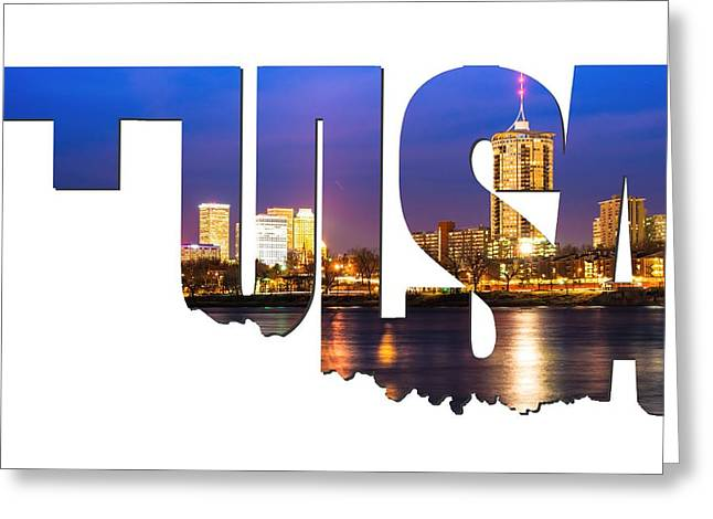 Tulsa Oklahoma Typographic Letters - Riverside View Of Tulsa Oklahoma Skyline Greeting Card