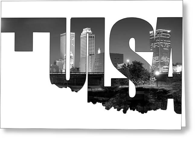 Tulsa Oklahoma Typographic Letters - Tulsa Oklahoma Skyline Black And White Greeting Card by Gregory Ballos