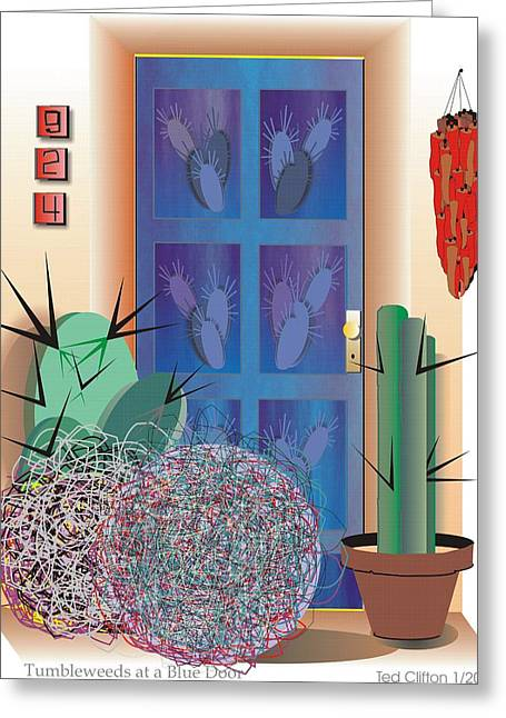 Tumbleweeds At A Blue Door Greeting Card by Ted Clifton
