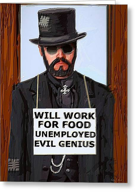 Unemployed Steam Punk Evil Genius Greeting Card by Larry E Lamb