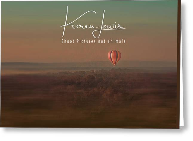 Greeting Card featuring the photograph Up Up And Away In My Beautiful Balloon  by Karen Lewis