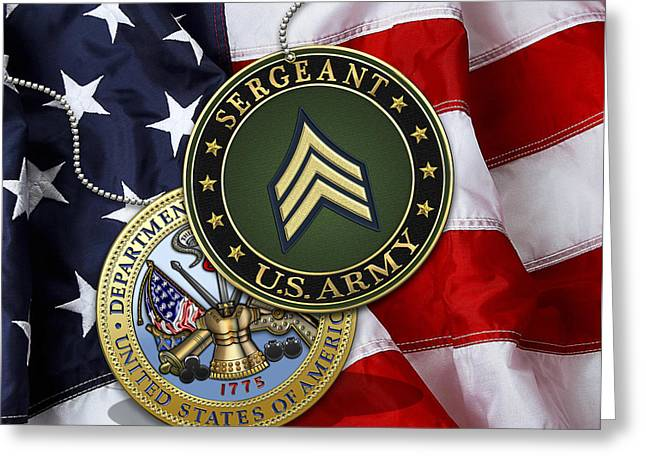 U. S. Army Sergeant - S G T Rank Insignia And Army Seal Over American Flag Greeting Card by Serge Averbukh
