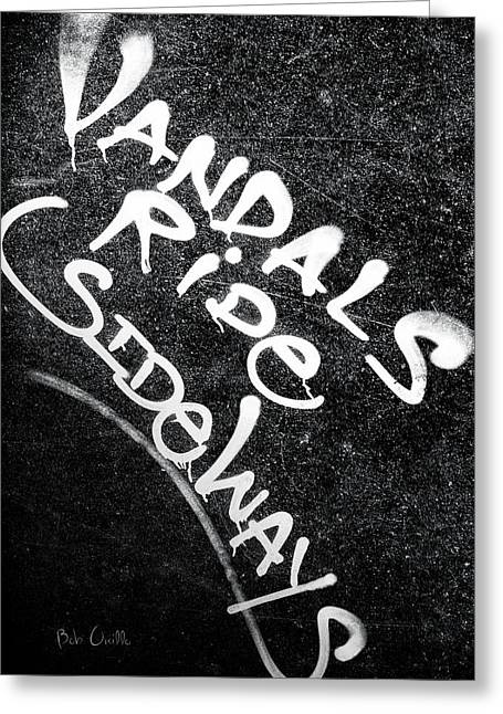 Vandals Ride Sideways Greeting Card by Bob Orsillo