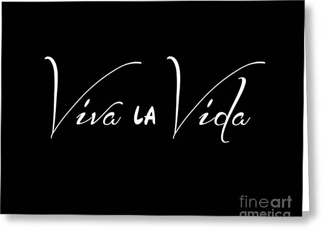 Viva La Vida Greeting Card by Liesl Marelli