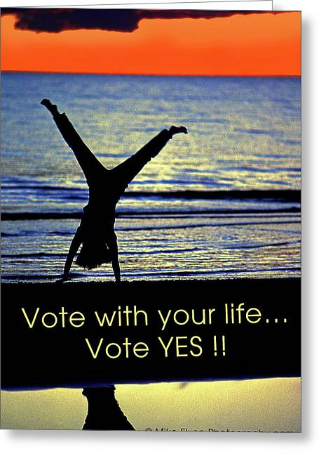 Vote With Your Life Greeting Card
