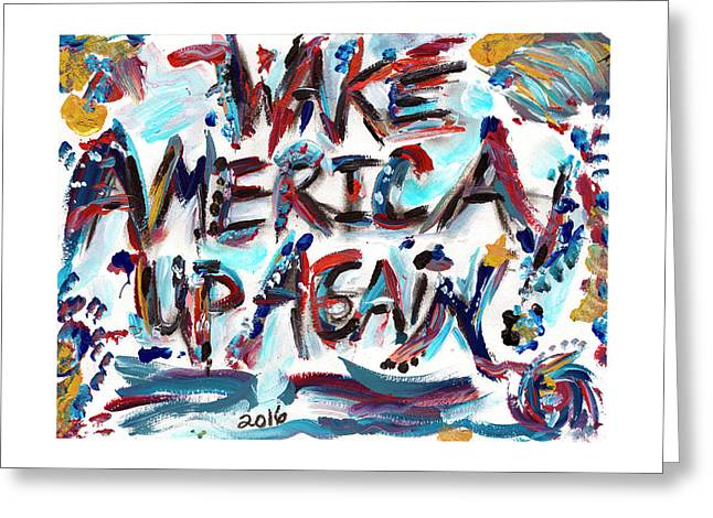 Wake America Up Again Greeting Card by Rhe De Ville