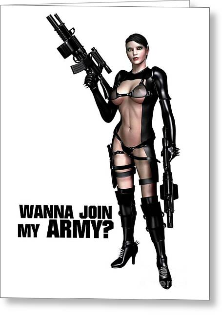 Wanna Join My Army? Greeting Card