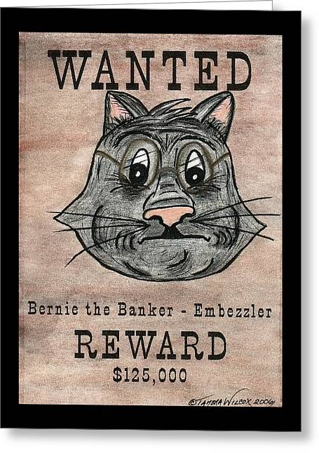 Wanted Cat - Bernie The Banker Greeting Card by Tambra Wilcox