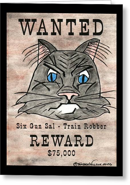 Wanted Cat - Six Gun Sal Greeting Card by Tambra Wilcox