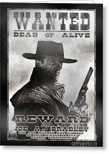 Greeting Card featuring the photograph Wanted Poster Notorious Outlaw by Brad Allen Fine Art