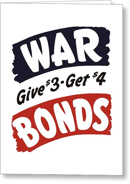War Bonds Give 3 Get 4 Greeting Card