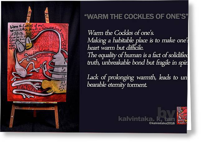 Warm The Cockles Of One's Greeting Card by Tan Kalvintaka