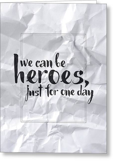 We Can Be Heroes Greeting Card by Samuel Whitton